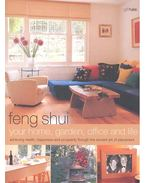 Feng Shui – Your Home, Garden, Office and Life