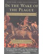 In the Wake of the Plague – The Black Death and the World it Made