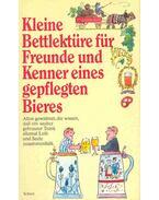 Kleine Bettlektüre für Freunde und Kenner eines gepflegten Bieres