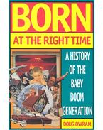 Born at the Right Time – A History of the Baby Boom Generation