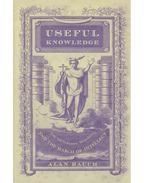 Useful Knowledge – The Victorians, Moralty, and the March of Intellect