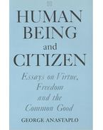 Human Being and Citizen – Essays on Virtue, Freedom aand the Common Good