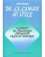 De la langue au style – Elements de linguistique contrastive francais-hongrois