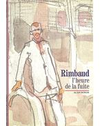 Rimbaud -L'heure de la fuite