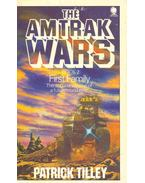 The Amtrak Wars #2 - First Family - TILLEY, PATRICK