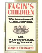 Fagin's Children – Criminal Children in Victorian England