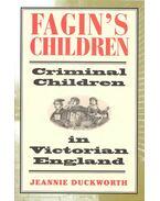 Fagin's Children – Criminal Children in Victorian England