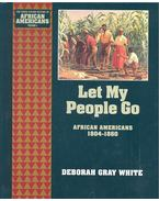 Let My People Go – African Americans 1804-1860