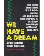 We Have a Dream – African-American Vision of Freedom