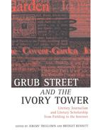 Grub Street and the Ivory Tower – Literary Journalism and Literary Scholarship from Fielding to the Internet