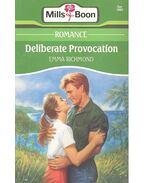 Deliberate Provocation