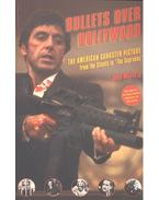 Bullets over Hollywood – The American Gangster Picture
