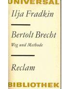 Bertolt Brecht - Weg und Methode