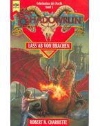 Shadowrung 1.: Lass ab von Drachen (Eredeti cím: Never Deal with a Dragon)