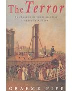 The Terror – The Shadow of the Guillotine: France 1792-1794