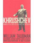 Khrushchev: The Man – His Era