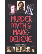 Murder Myth and Make-Belive