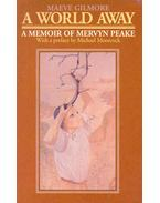 A World Away - A Memoir of Mervyn Peake