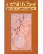 A World Away - A Memoir of Mervyn Peake