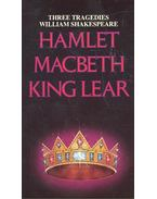 Three Tragedies: Hamlet – Macbeth – King Lear