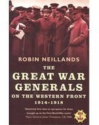 The Great War Generals – On the Western Front 1914-1918