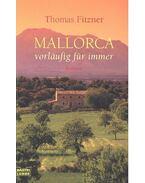 Mallorca – vorläufig für immer