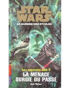 Star Wars – La Guerre des Étoiles: Les apprentis Jedi 2 – La menace surgie du passé (The Dark Rival)