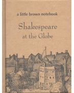A Little Brown Notebook: Shakespeare at the Globe