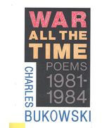 War All the Time – Poems 1981-1984