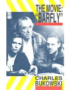 "The Movie : ""Barfly"""