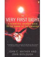 The Very First Light – A scientific Journey Back to the Dawn of the Universe
