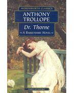 Dr. Thorne – A Barsetshire Novel
