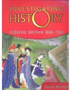 Investigating History – Medieval Britain 1066-1500