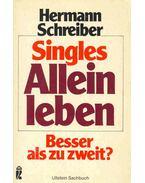 Singles  - Allein leben besser als zu zweit?