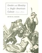 Gender and Morality in Anglo-American Culture 1650-1800