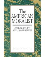 The American Moralist – On Law, Ethics and Government