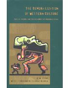 The Demoralization of Western Culture – Social Theory and the Dilemas of Modern Living