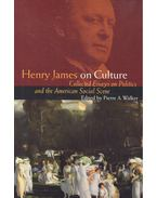 Henry James on Culture – Collected Essays on Politics and the American Social Scene