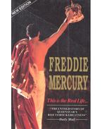This is the Real Life... Freddie Mercury