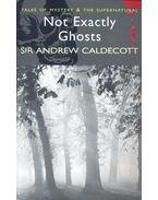 Tales of Mystery and the Supernatural – Not Exactly Ghosts