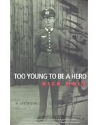 Too Young to Be a Hero