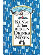 Von der Kunst die 100 besten Drinks zu mixen
