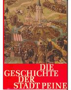 Die Geschichte der Stadt Peine Band I.: Von den Anfängen bis zum Ende des Dreißigjährigen Krieges