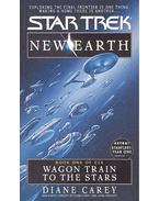Star Trek – New Earth – Wagon Trains to the Stars