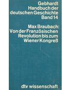 Gebhardt Handbuch der deutschen Geschichte 14 – Von der Französischen Revolution bis zum Wiener Kongress