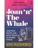 Joan'n' the Whale – And Other Stories You Never Heard in Sunday School