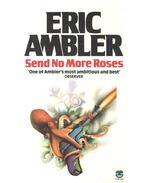 Send No More Roses