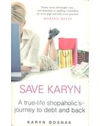 Save Karyn – A true-life Shopaholic's journey to debt and back