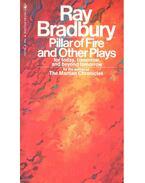 Pillar of Fire and Other Plays - Ray Bradbury