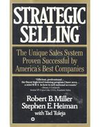 Strategic Selling – The Unique Sales System Proven Successful by America's Best Companies